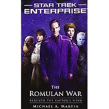 Star Trek: Enterprise: The Romulan War: Beneath the Raptor's Wing by Michael A. Martin (2011-02-22)