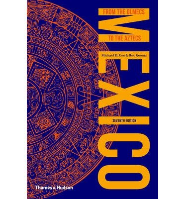 [(Mexico: From the Olmecs to the Aztecs)] [Author: Michael D. Coe] published on (June, 2013)