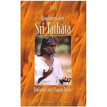 Rencontres avec Sri Tathâta : Rencontre avec l'Amour Divin