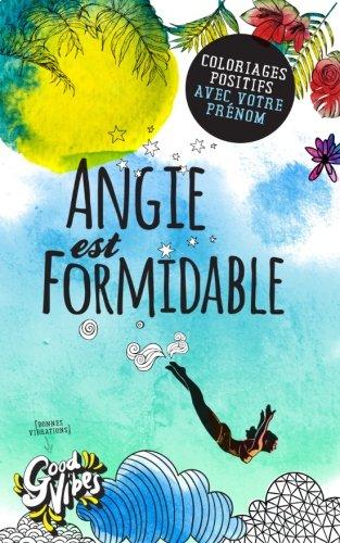 Angie est formidable: Coloriages positifs avec votre prénom