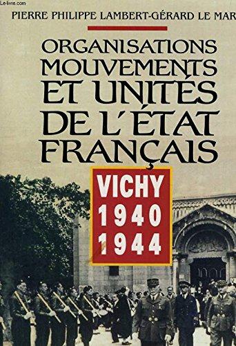 Organisation Mouvements et Unités de l'Etat français : Vichy 1940 1944