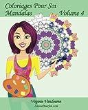 Coloriages Pour Soi - Mandalas - Volume 4: 25 Mandalas anti-stress à colorier