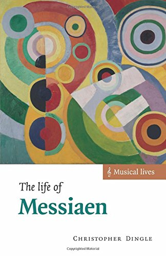 The Life of Messiaen Paperback (Musical Lives)