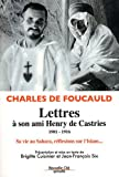 Lettres à son ami Henry de Castries (1901-1916) : Sa vie au Sahara, ses réflexions sur l'Islam...