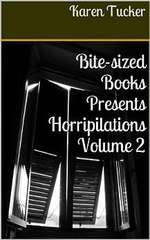 Horripilations Volume 2 (Bite-Sized Books) by [Tucker, Karen]