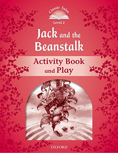 Classic Tales Second Edition: Classic Tales 2. Jack and the Beanstalk. Activity Book and Play