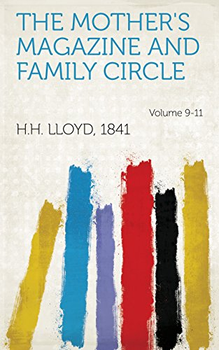 The Mother's Magazine and Family Circle Volume 9-11 (English Edition) -