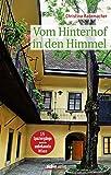 Vom Hinterhof in den Himmel: 15 Spaziergänge durch das unbekannte Wien