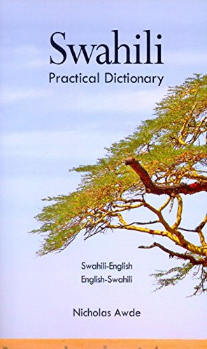Swahili-English / English-Swahili Practical Dictionary: Spoken in Eastern & Southern Africa: Spoken in Eastern and Southern Africa (Hippocrene Practical Dictionary)