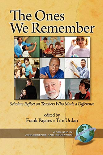 The Ones We Remember: Scholars Reflect on Teachers Who Made a Difference (Adolescence and Education)