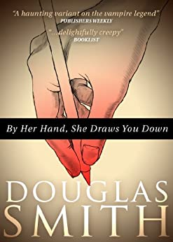 By Her Hand, She Draws You Down by [Smith, Douglas]