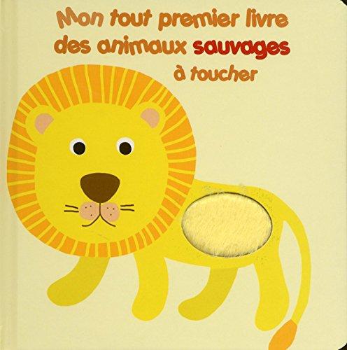 Mon tout premier livre des animaux sauvages à toucher par Arthur Lenormand