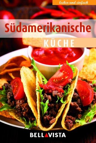 """Kochbuch """"lecker und einfach"""" - Südamerikanische Küche"""