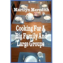 Cooking for a Big Family and Large Groups (English Edition)