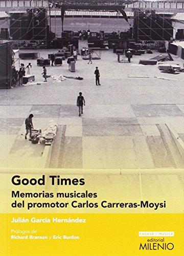 Good times : memorias musicales del promotor Carlos Carreras-Moysi