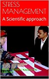 STRESS MANAGEMENT: A Scientific approach (English Edition)