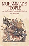 Muhammad's People: An Anthology of Muslim Civilization