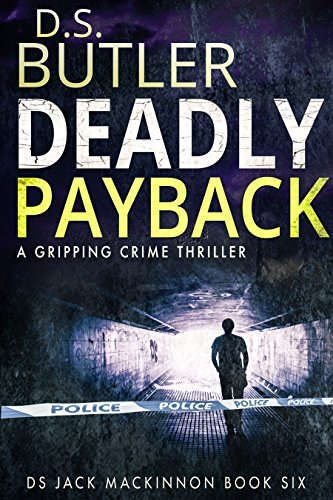 Deadly Payback (DS Jack Mackinnon series Book 6) (English Edition)