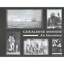 Geraldine Moodie: An Inventory (Canadian Plains Reference Works(cprw))