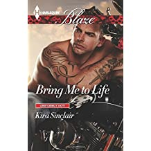 Bring Me to Life (Uniformly Hot!) by Kira Sinclair (2014-11-18)