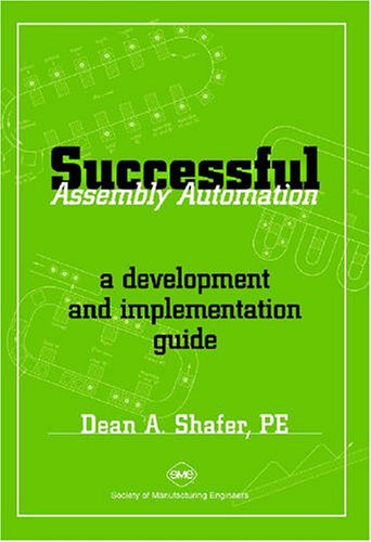Successful Assembly Automation A Development And Implementation Guide