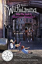 Who the Heck is Harvey Stingle? (The Wilhelmina Adventures Book 2)