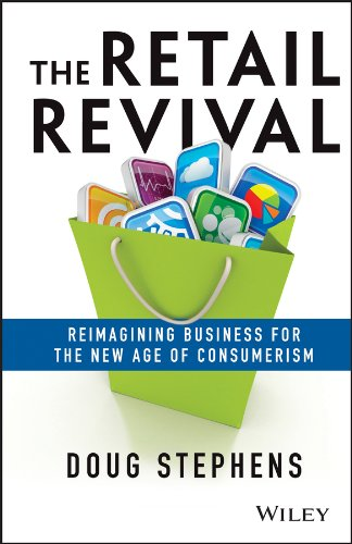 The Retail Revival: Reimagining Business for the New Age of Consumerism por Doug Stephens