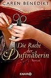 Die Rache der Duftnäherin: Roman - Caren Benedikt