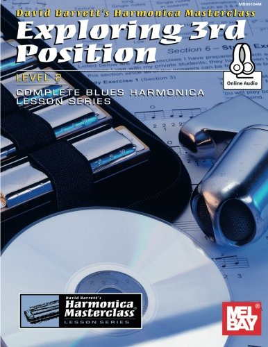 Exploring 3rd Position: Level 2: Complete Blues Harmonica Lesson Series (Harmonica Masterclass Lesson Series Level 2) por David Barrett