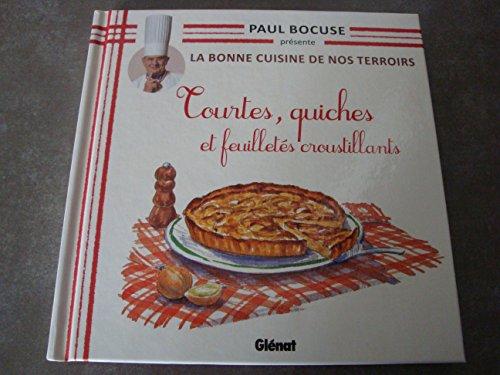 Paul Bocuse présente La Bonne Cuisine De Nos Terroirs:Tourtes,quiches et feuilletés croustillants.