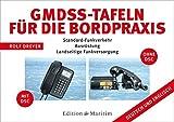 GMDSS-Tafeln für die Bordpraxis: Standard-Funkverkehr, Ausrüstung, landseitige Funkversorgung - Rolf Dreyer