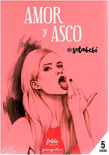 AMOR Y ASCO (Prosa Poética) por @srtabebi
