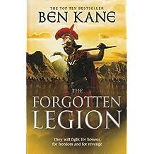 The Forgotten Legion: (The Forgotten Legion Chronicles No. 1) by Kane, Ben (2011)
