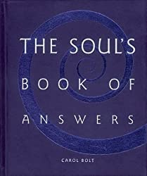 The Soul's Book of Answers by Carol Bolt (2003-10-01)