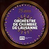 75 Jahre Orchestre de Chambre de Lausanne
