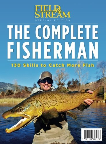 field-stream-the-complete-fisherman-130-skills-to-catch-more-fish