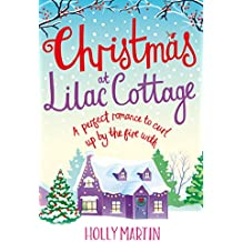 Christmas at Lilac Cottage: A perfect romance to curl up by the fire (White Cliff Bay Book 1)