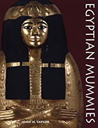 Egyptian Mummies by John H. Taylor (2011-02-01)