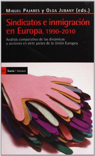Sindicatos e inmigración en Europa, 1990-2010 : análisis comparativo de las dinámicas y acciones en siete países de la Unión Europea