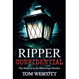 Ripper Confidential: New Research on the Whitechapel Murders (2)