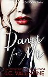 Dance for Me (Forbidden Trilogy Book 1)