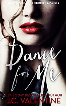 Dance for Me (Forbidden Trilogy Book 1) by [Valentine, J.C.]