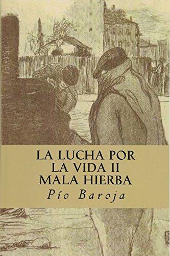 La Lucha por la Vida II; Mala Hierba por Pío Baroja