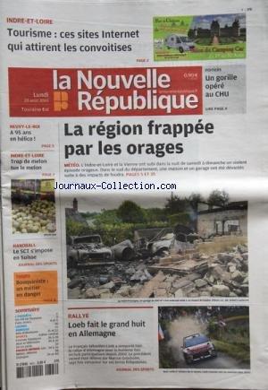 NOUVELLE REPUBLIQUE (LA) [No 20011] du 23/08/2010 - TOURISME / CES SITES INTERNET QUI ATTIRENT LES CONVOITISES - LA REGION FRAPPEE PAR LES ORAGES - NEUVY-LE-ROI / A 95 ANS EN HELICO - RALLYE / LOEB FAIT LE GRAND HUIT EN ALLEMAGNE - HAND / LE SCT S4IMPOSE EN SUISSE