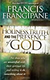 HOLINESS TRUTH AND THE PRESENCE OF GO