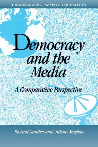 Democracy and the Media: A Comparative Perspective (Communication, Society and Politics) by Richard Gunther (2000-10-26)