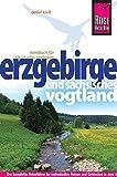 Reise Know-How Erzgebirge und Sächsisches Vogtland: Reiseführer für individuelles Entdecken - Detlef Krell
