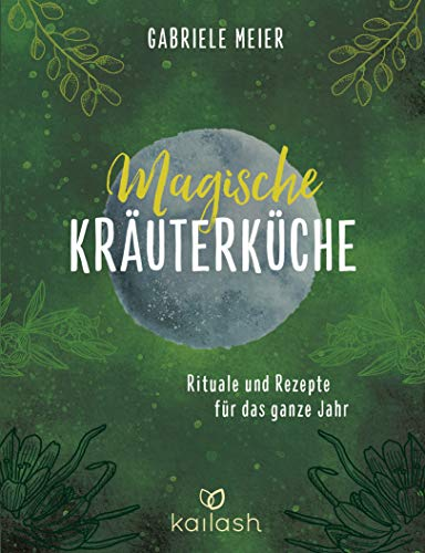 Cover des Buches Magische Kräuterküche: Rituale und Rezepte für das ganze Jahr