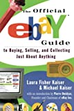 The Official eBay Guide to Buying, Selling, and Collecting Just About Anything: To Buying, Selling and Collecting Just About Everything