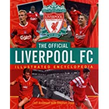 The Official Liverpool FC Illustrated Encyclopedia by Jeff Anderson (2003-09-15)